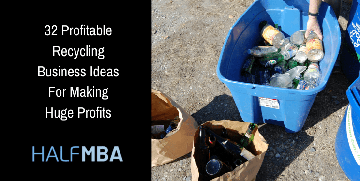 32 Profitable Recycling Business Ideas For Making Huge Profits 3