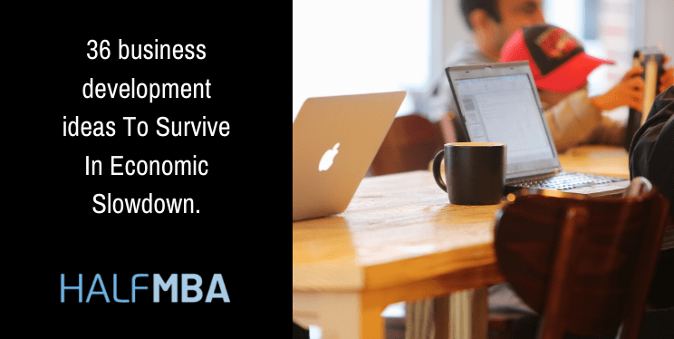 36 Business Development Ideas To Survive In Economic Slowdown. 2