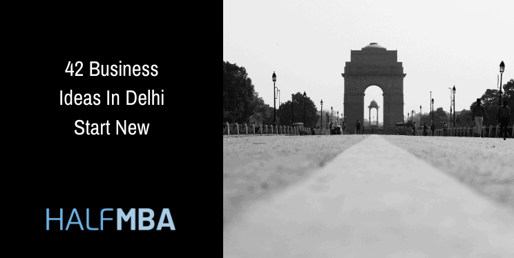 42 Business Ideas In Delhi | Invest The Capital In The Capital Of India 7