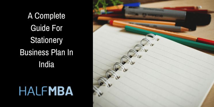 A Complete Guide For Stationery Business Plan In India 2