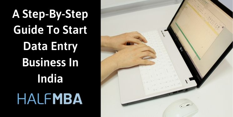 A Step-By-Step Guide To Start Data Entry Business In India 13
