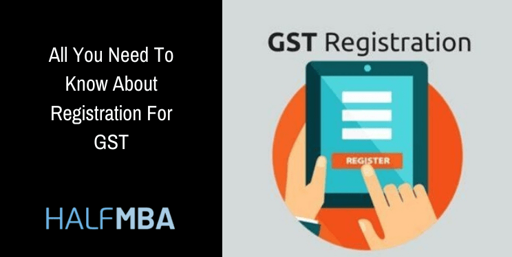 How To Register For GST: A Complete Guide 2