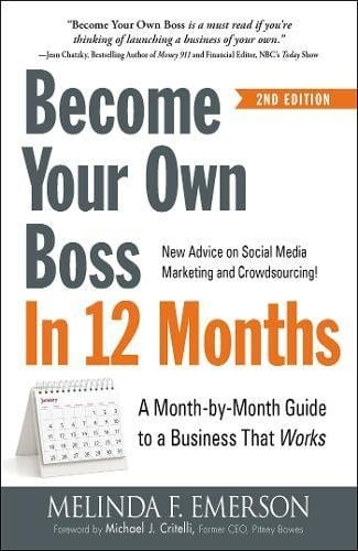 Become Your Boss in 12 Months by Melinda F. Emerson