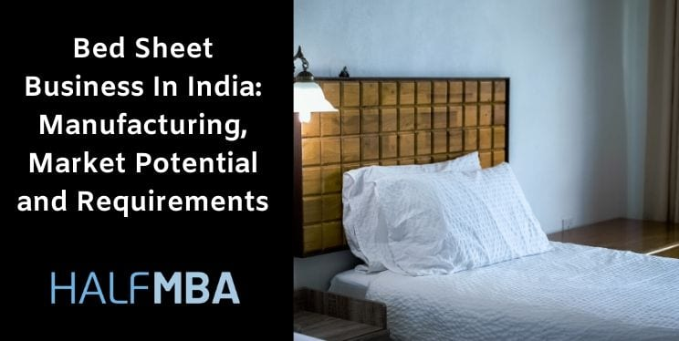 Bed Sheet Business In India: Manufacturing, Market Potential, and Requirements