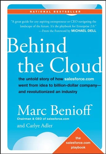 Behind the Cloud by Marc Benioff and Carlye Adler