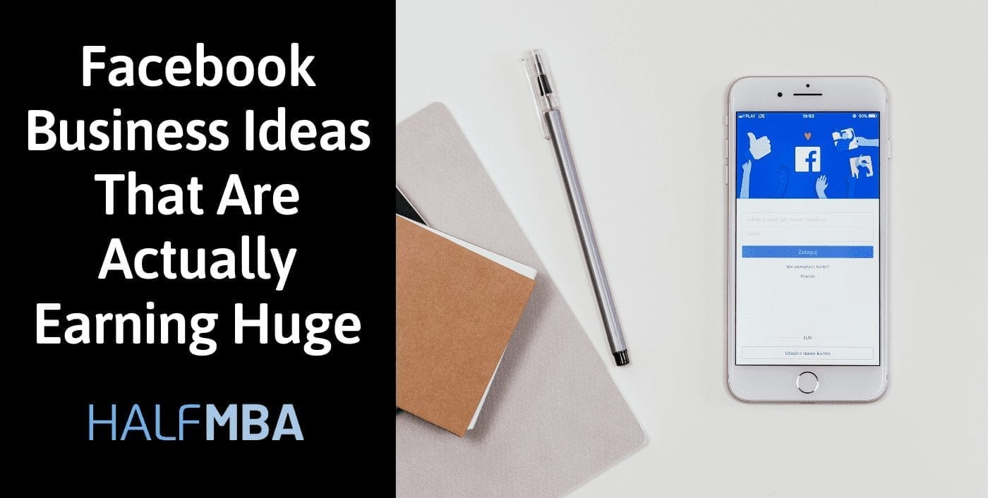 15 Powerful Business Ideas To Earn Money From Facebook