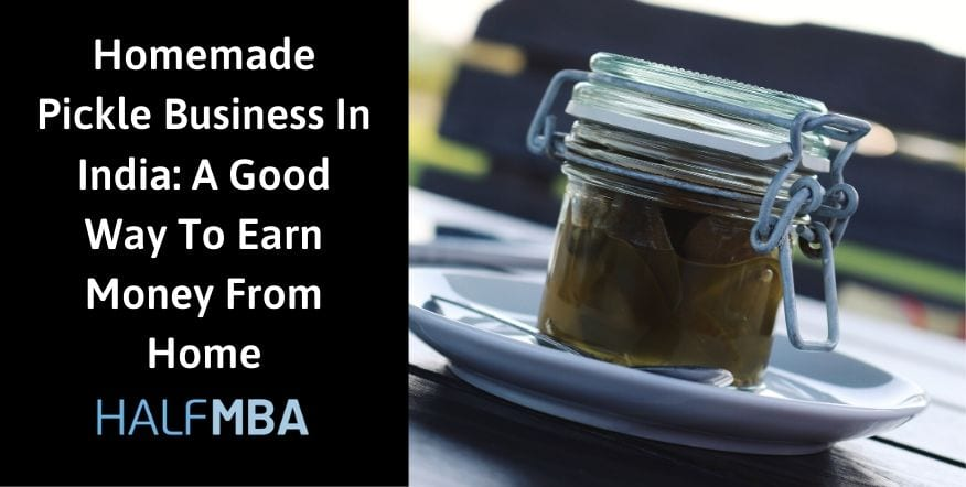 Homemade Pickle Business In India: A Good Way To Earn Money From Home 2