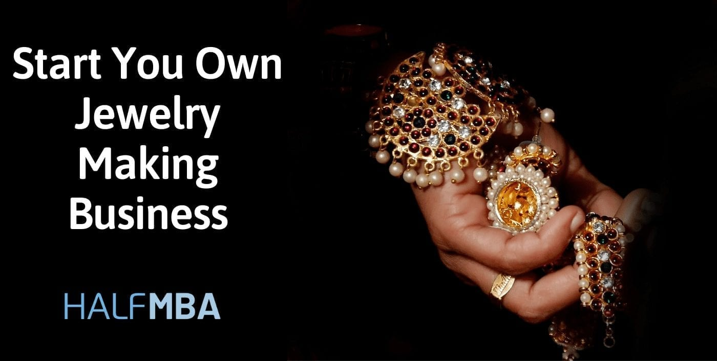 Start Your Own Jewelry Making Business