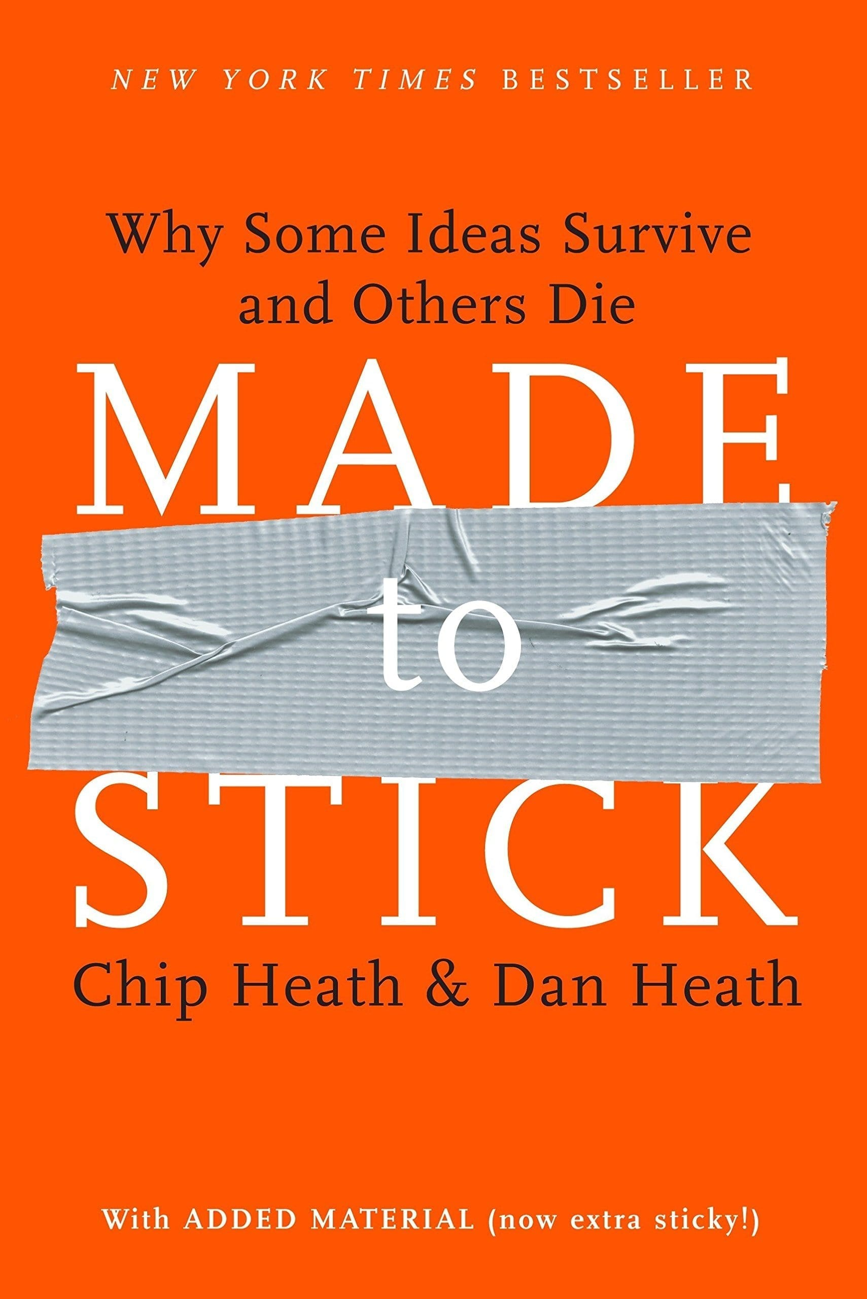 Made to Stick Why Some Ideas Survive and Others Die by Chip and Dan