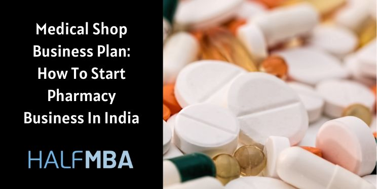 Medical Shop Business Plan: How To Start Pharmacy Business 2