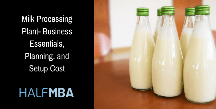 Milk Processing Plant - Business Essentials, Planning, and Setup Cost 2