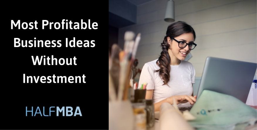 25 Most Profitable Business Ideas Without Investment