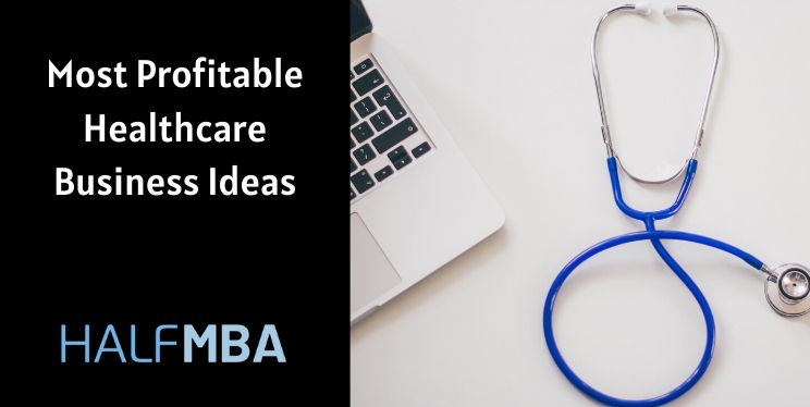 8 Most Profitable Healthcare Business Ideas 2