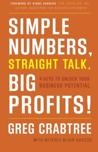 Simple Numbers Straight Talk Big Profits by Greg Crabtree