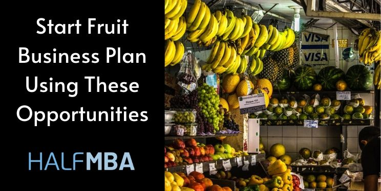 Start Fruit Business Plan| A Complete Guide 1