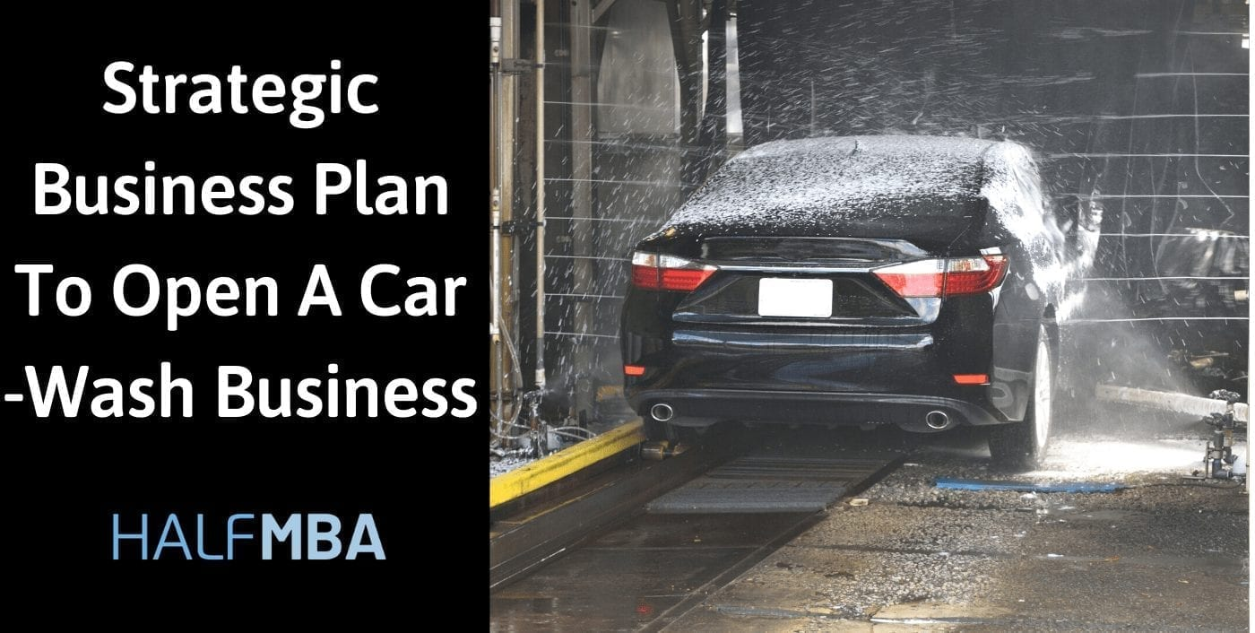 Strategic Business Plan To Open A Car-Wash Business