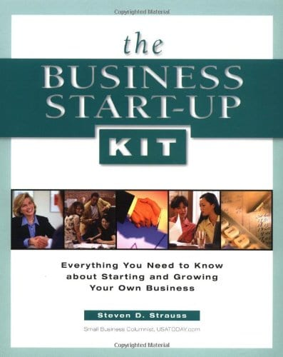 The Business Start-Up Kit by Steven D. Strauss