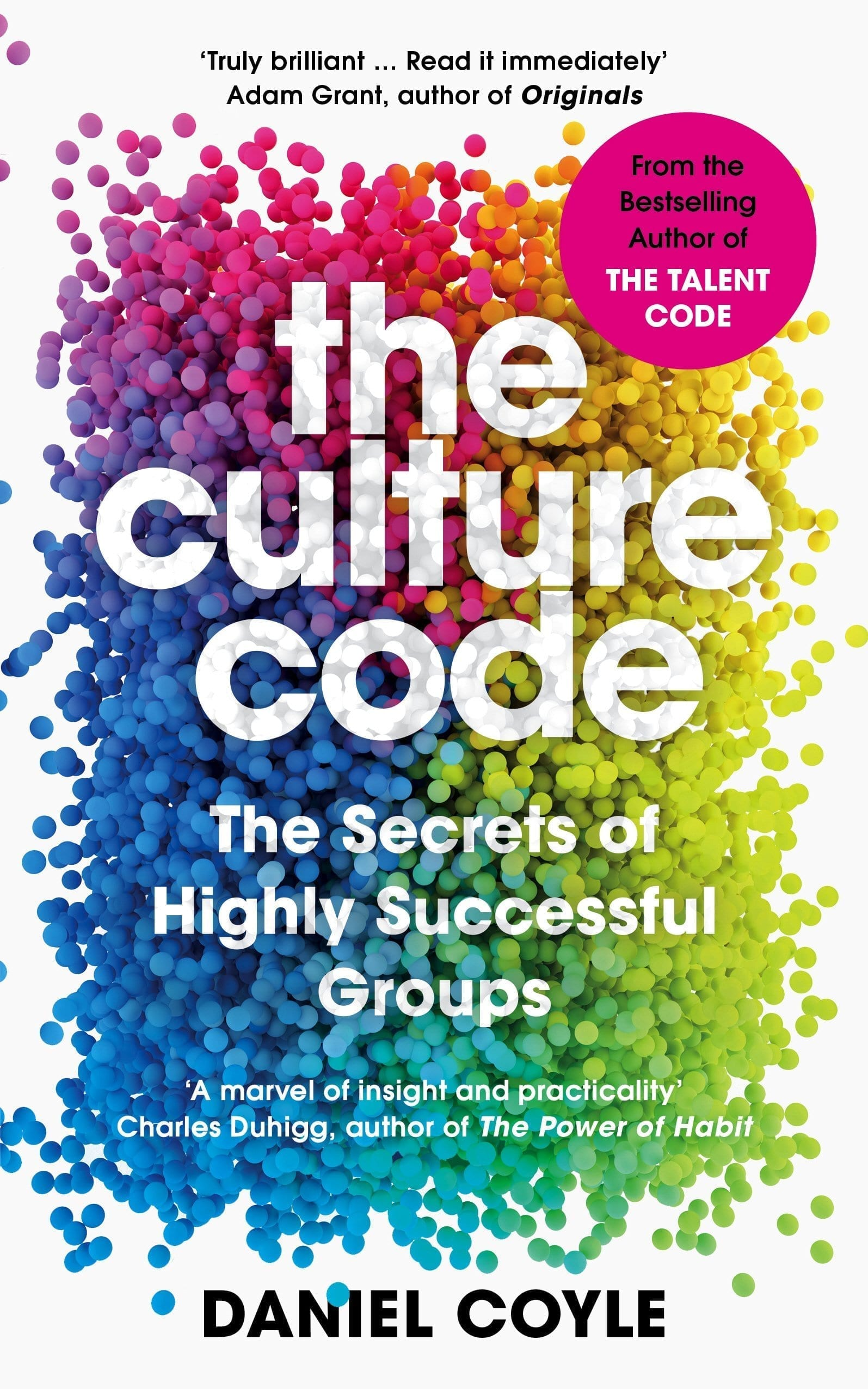 The Culture Code The Secrets of Highly Successful Groups by Daniel Coyle