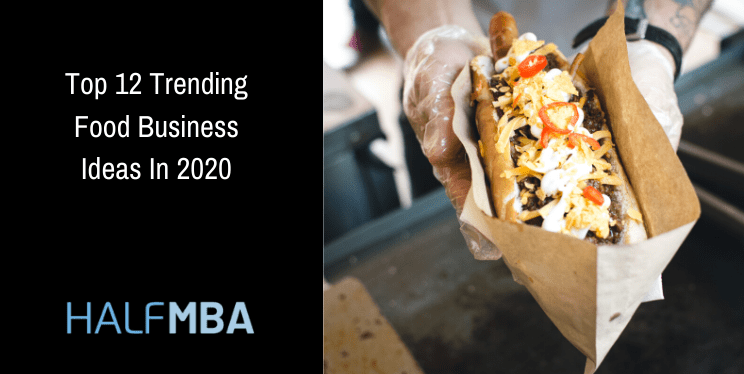 Top 12 Trending Food Business Ideas In 2020 6