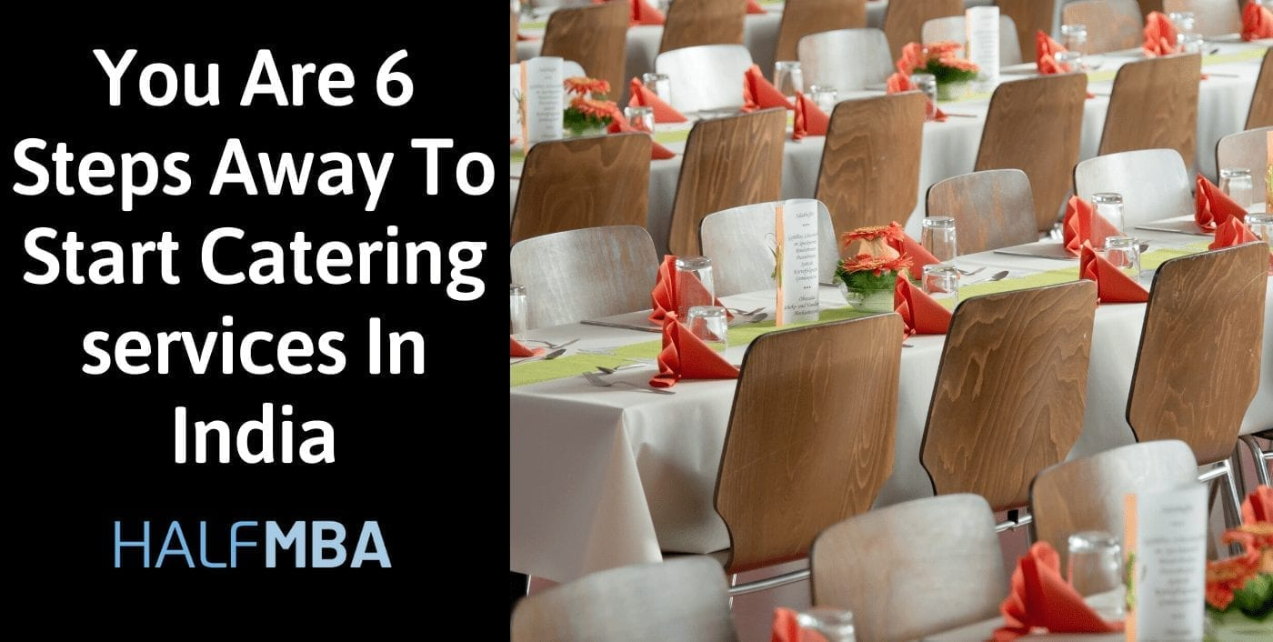 You Are 6 Steps Away To Start Catering Services In India 1
